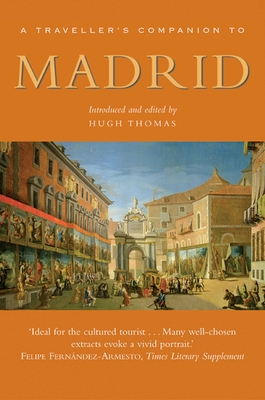A Traveller's Companion to Madrid - Thomas, Hugh (Editor)