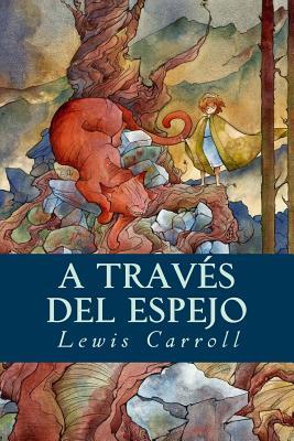 A Traves del Espejo - Carroll, Lewis