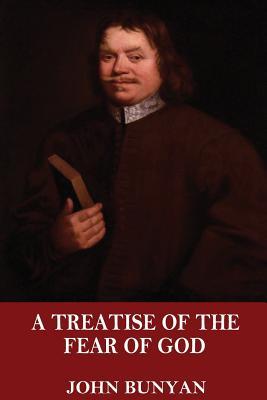 A Treatise of the Fear of God - Bunyan, John