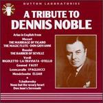 A Tribute To Dennis Noble