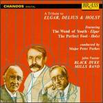 A Tribute to Elgar, Delius, & Holst