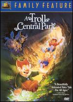 A Troll in Central Park - Don Bluth; Gary Goldman