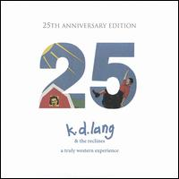 A Truly Western Experience [25th Anniversary Edition] - k.d. lang and the Reclines