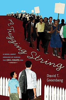 A Tugging String: A Novel about Growing Up During the Civil Rights Era - Greenberg, David