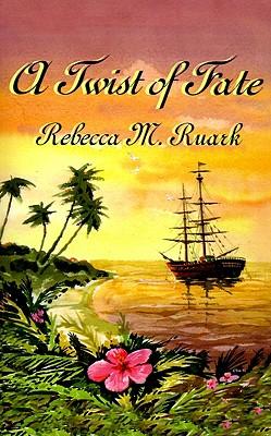 A Twist of Fate - Ruark, Rebecca M