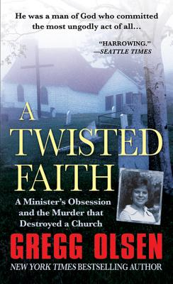 A Twisted Faith - Olsen, Gregg