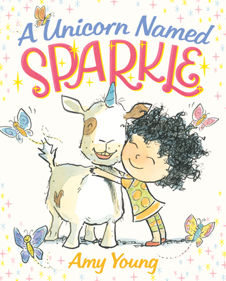A Unicorn Named Sparkle: A Picture Book - Young, Amy