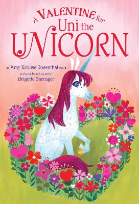A Valentine for Uni the Unicorn - Rosenthal, Amy Krouse