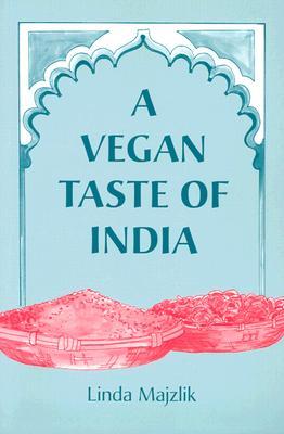 A Vegan Taste of India - Majzlik, Linda