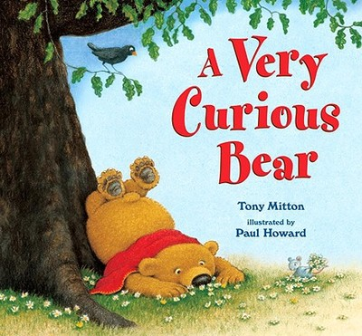 A Very Curious Bear - Mitton, Tony