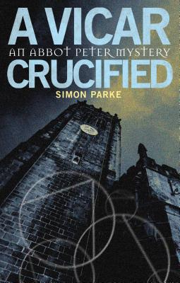 A Vicar, Crucified - Parke, Simon