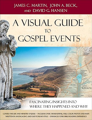 A Visual Guide to Gospel Events: Jesus and the Gospels - Martin, James C, and Beck, John, and Hansen, David, Rev.