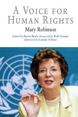 A Voice for Human Rights - Robinson, Mary, and Boyle, Kevin (Editor), and Annan, Kofi, Secretary-General (Foreword by)