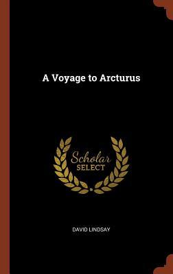 A Voyage to Arcturus - Lindsay, David, Sir