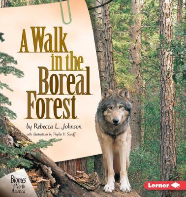 A Walk in the Boreal Forest - Johnson, Rebecca L