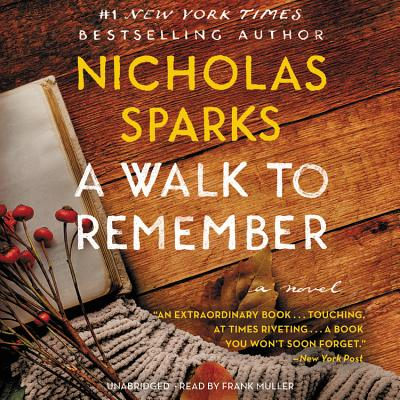 A Walk to Remember - Sparks, Nicholas, and Muller, Frank (Read by)