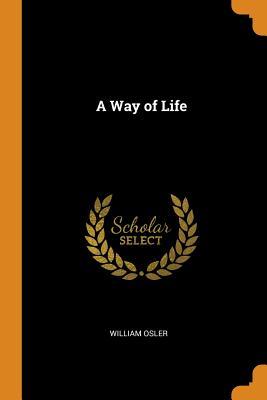 A Way of Life - Osler, William