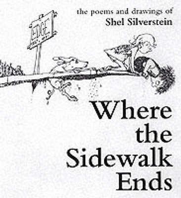 A Where the Sidewalk Ends - Silverstein, Shel