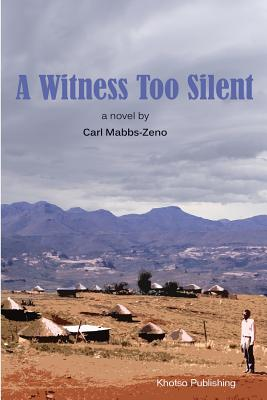 A Witness Too Silent - Mabbs-Zeno, Carl Christian