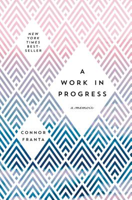 A Work in Progress: A Memoir - Franta, Connor