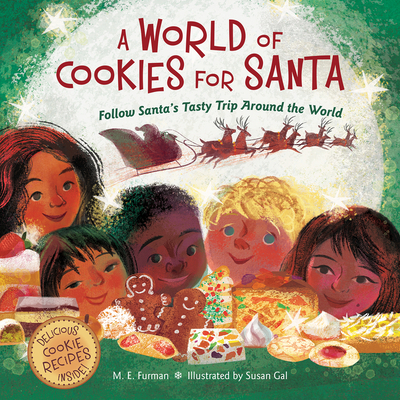 A World of Cookies for Santa: Follow Santa's Tasty Trip Around the World - Furman, M E