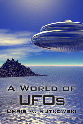A World of UFOs - Rutkowski, Chris A