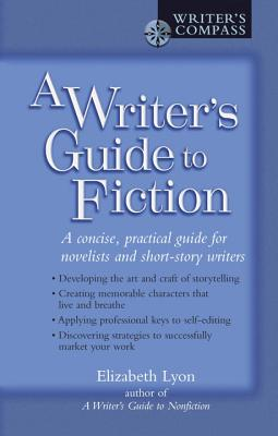 A Writer's Guide to Fiction - Lyon, Elizabeth