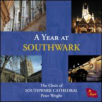 A Year at Southwark - Alastair Little (tenor); Andrew Tipple (bass); Ben Ward (treble); Daniel Kirby (treble); David Micklem Valsamidis (treble);...