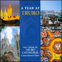 A Year at Truro - Archie Hooper (treble); Ben Reed (treble); Edward Stebbing-Allen (alto); Glen Badve (treble); Henry Hawkesworth (bass);...