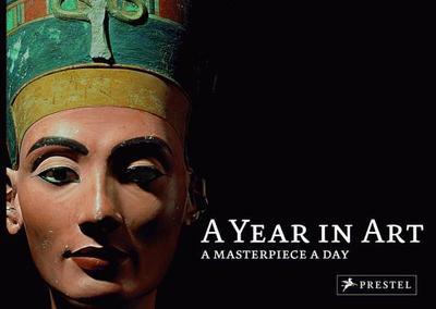 A Year in Art: A Masterpiece a Day - Prestel Publishing