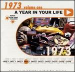 A Year in Your Life: 1973, Vol. 1