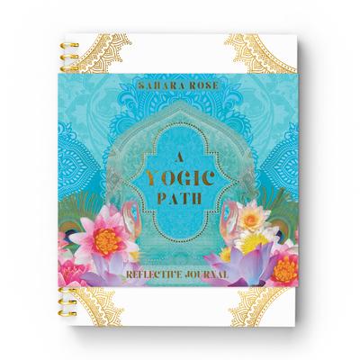A Yogic Path Reflective Journal - Ketabi, Sahara Rose