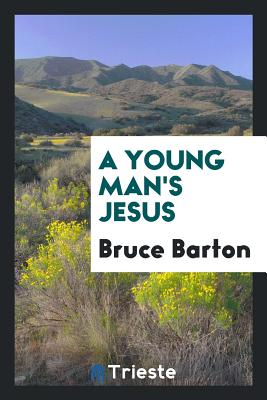 A Young Man's Jesus - Barton, Bruce