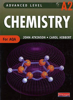 A2 Level Chemistry for AQA Student Book - Atkinson, John, and Hibert, Carol