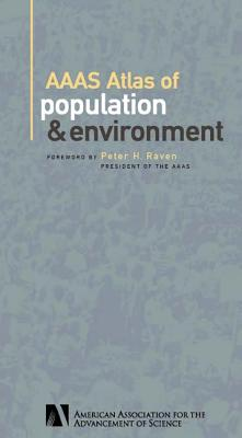 AAAS Atlas of Population & Environment - American Association for, and Raven, Peter H (Contributions by), and Harrison, Paul (Contributions by)
