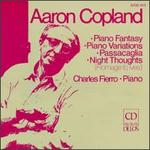 Aaron Copland: Piano Fantasy; Piano Variations; Passacaglia; Night Thoughts