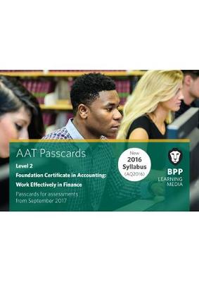 AAT Work Effectively in Finance: Passcards - BPP Learning Media