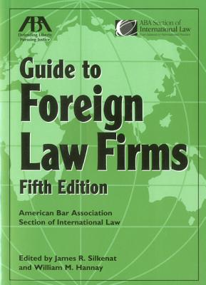 ABA Guide to Foreign Law Firms - Silkenat, James R, and Hannay, William M