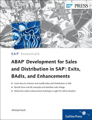 ABAP Development for Sales and D in SAP: Exits, BAdIs, and Enhancements - Koch, Michael