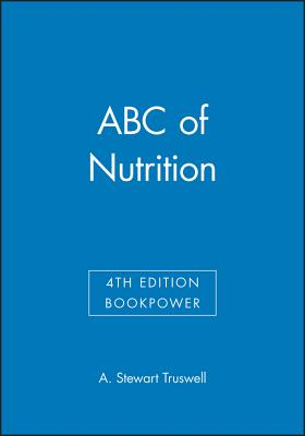ABC of Nutrition - Truswell, A Stewart, and Wall, Patrick G (Contributions by), and O'Reilly, Ciara (Contributions by)
