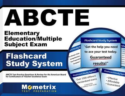 Abcte Elementary Education/Multiple Subject Exam Flashcard Study System: Abcte Test Practice Questions & Review for the American Board for Certification of Teacher Excellence Exam - Editor-Abcte Exam Secrets