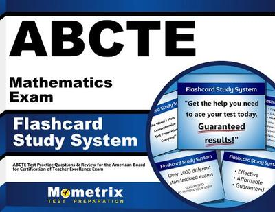 Abcte Mathematics Exam Flashcard Study System: Abcte Test Practice Questions & Review for the American Board for Certification of Teacher Excellence Exam - Editor-Abcte Exam Secrets