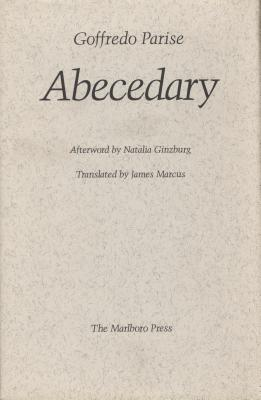 Abecedary - Parise, Goffredo, and Marcus, James (Translated by), and Ginzburg, Natalia (Afterword by)