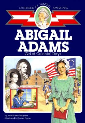 Abigail Adams: Girl of Colonial Days - Wagoner, Jean Brown