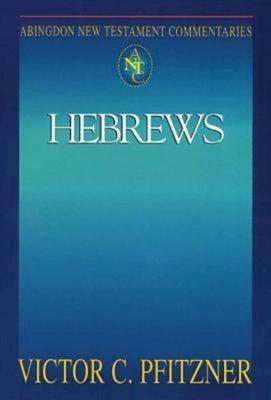 Abingdon New Testament Commentaries: Hebrews - Pfitzner, Victor C