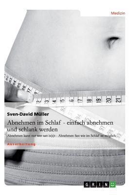 Abnehmen Im Schlaf - Einfach Abnehmen Und Schlank Werden - Muller, Sven-David