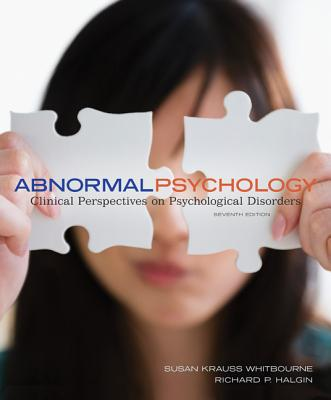 Abnormal Psychology: Clinical Perspectives on Psychological Disorders - Halgin, Richard P., and Whitbourne, Susan Krauss