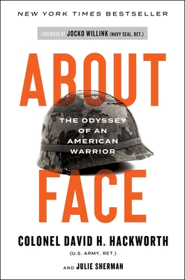 About Face: The Odyssey of an American Warrior - Hackworth, David H, Col., and Willink, Jocko (Foreword by)