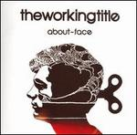 About-Face - The Working Title