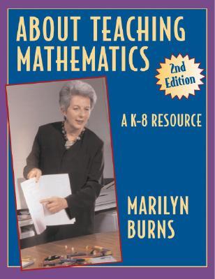 About Teaching Mathematics 036068 - Burns, Marilyn